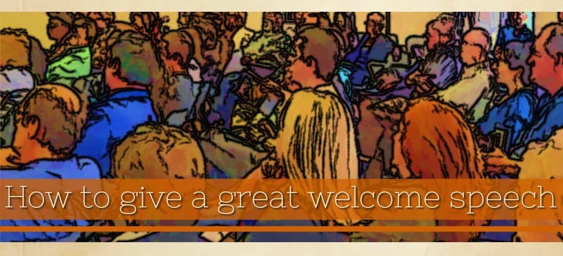 Image: cross section of a crowd. Text: How to give a great welcome speech
