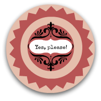 Retro button saying 'Yes, please!'